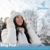 It's Cold Outside! How to Keep Your Skin Healthy This Winter!